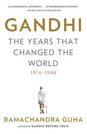 Gandhi: The Years That Changed the World, 1914-1948 - Penguin Random