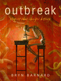Cover of Outbreak! Plagues That Changed History cover