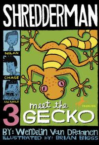 Cover of Shredderman: Meet the Gecko cover