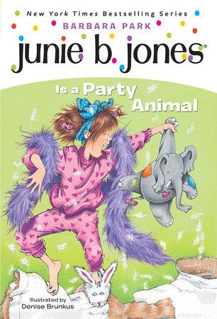 Junie B. Jones #10: Junie B. Jones Is a Party Animal | Penguin ...
