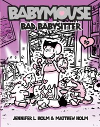 Book cover for Babymouse #19: Bad Babysitter