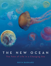 Cover of The New Ocean: The Fate of Life in a Changing Sea cover