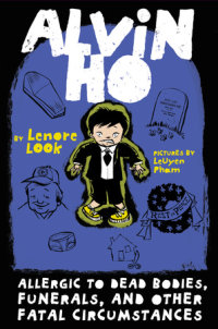 Book cover for Alvin Ho: Allergic to Dead Bodies, Funerals, and Other Fatal Circumstances
