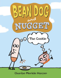 Cover of Bean Dog and Nugget: The Cookie