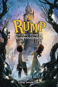 Cover of Rump: The (Fairly) True Tale of Rumpelstiltskin cover