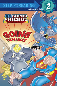 Book cover for Super Friends: Going Bananas (DC Super Friends)