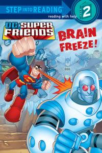 Book cover for Brain Freeze! (DC Super Friends)