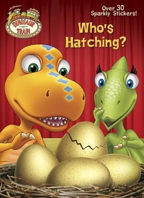 Who's Hatching? (Dinosaur Train)