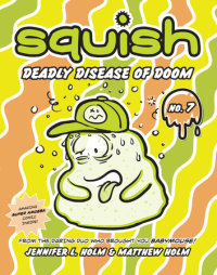 Book cover for Squish #7: Deadly Disease of Doom