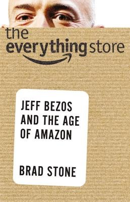 Cover of The Everything Store: Jeff Bezos and the Age of Amazon