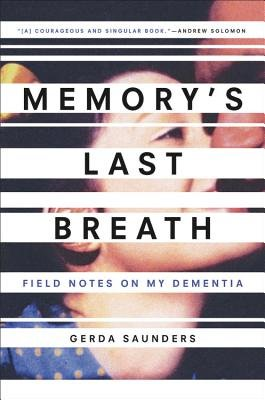 Cover of Memory's Last Breath: Field Notes on My Dementia