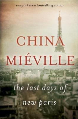 Image result for Les derniers jours du Nouveau-Paris - China Miéville