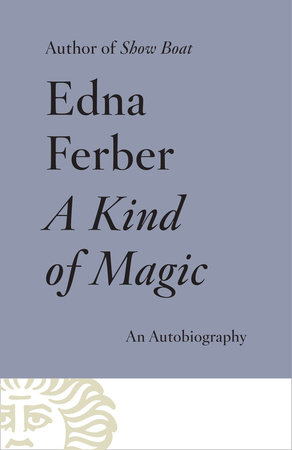 A Kind of Magic by Edna Ferber | Penguin Random House Canada