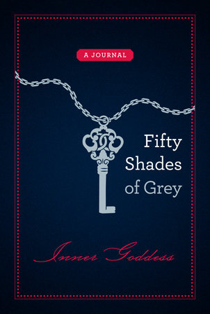 Fifty Shades of Grey: Inner Goddess