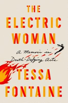 Cover of The Electric Woman: A Memoir in Death-Defying Acts