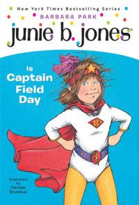 Cover of Junie B. Jones #16: Junie B. Jones Is Captain Field Day