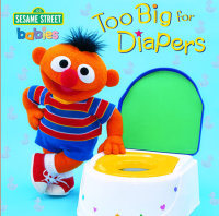 Book cover for Too Big for Diapers (Sesame Street)
