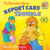Book cover for The Berenstain Bears\' Report Card Trouble