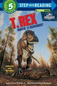 Book cover for T. Rex: Hunter or Scavenger? (Jurassic World)