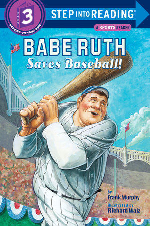 Babe Ruth Saves Baseball!