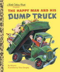 Book cover for The Happy Man and His Dump Truck