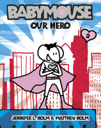 Book cover for Babymouse #2: Our Hero