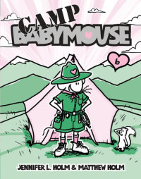 Book cover for Babymouse #6: Camp Babymouse