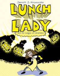 Book cover for Lunch Lady and the League of Librarians