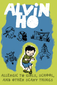 Cover of Alvin Ho: Allergic to Girls, School, and Other Scary Things