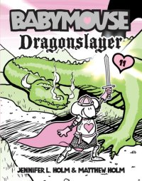 Book cover for Babymouse #11: Dragonslayer