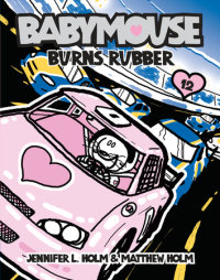 Book cover for Babymouse #12: Burns Rubber