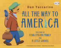 Cover of All the Way to America: The Story of a Big Italian Family and a Little Shovel