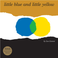 Cover of Little Blue and Little Yellow cover