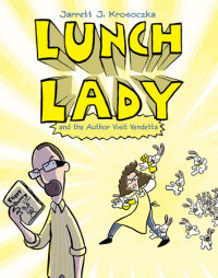 Book cover for Lunch Lady and the Author Visit Vendetta