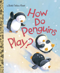 Book cover for How Do Penguins Play?