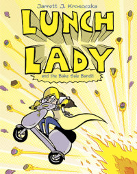 Book cover for Lunch Lady and the Bake Sale Bandit