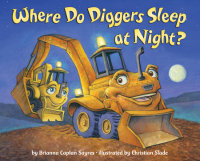 Book cover for Where Do Diggers Sleep at Night?