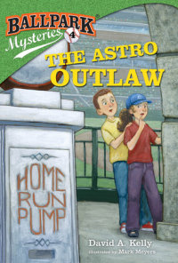 Book cover for Ballpark Mysteries #4: The Astro Outlaw