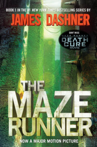 Cover of The Maze Runner Movie Tie-In Edition (Maze Runner, Book One) cover