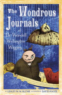Cover of The Wondrous Journals of Dr. Wendell Wellington Wiggins cover
