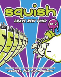 Book cover for Squish #2: Brave New Pond