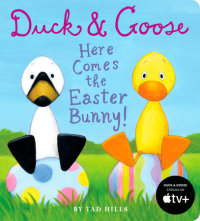 Book cover for Duck & Goose, Here Comes the Easter Bunny!