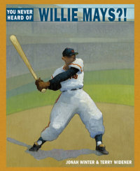 Cover of You Never Heard of Willie Mays?! cover
