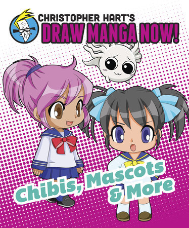 Chibis, Mascots, and More: Christopher Hart\'s Draw Manga Now! by ...