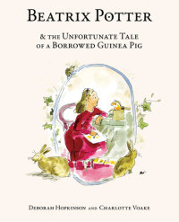 Book cover for Beatrix Potter and the Unfortunate Tale of a Borrowed Guinea Pig