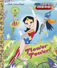 Book cover for Flower Power! (DC Super Friends)