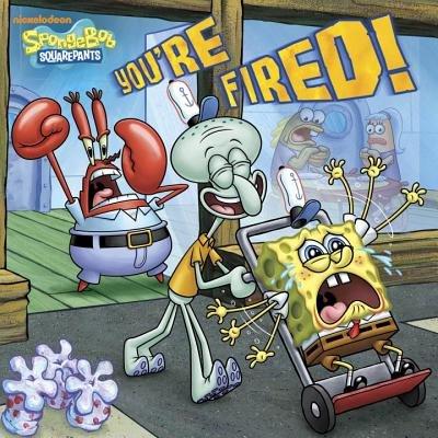 You're Fired! (SpongeBob SquarePants)