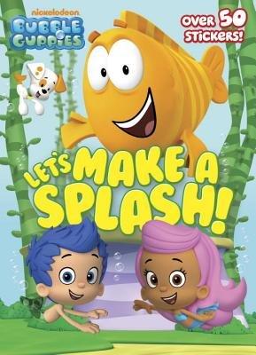 Let's Make a Splash! (Bubble Guppies)