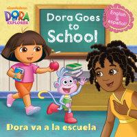 Book cover for Dora Goes to School/Dora Va a la Escuela (Dora the Explorer)