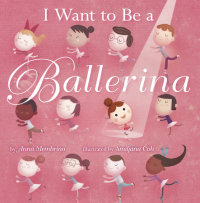 Book cover for I Want to be a Ballerina